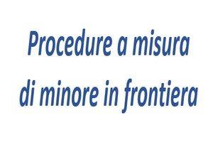 Procedure a misura di minore in frontiera