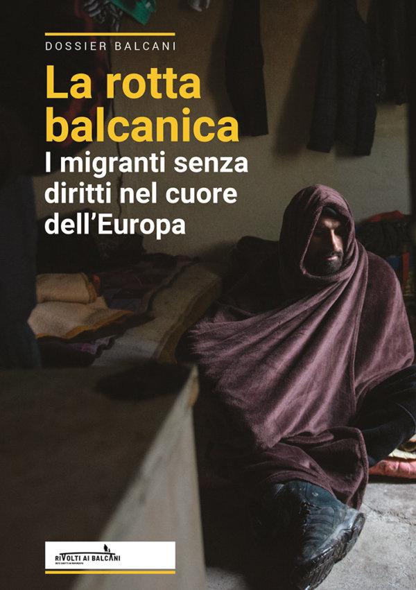 Rotta Balcanica: i migranti senza diritti nel cuore dell'Europa